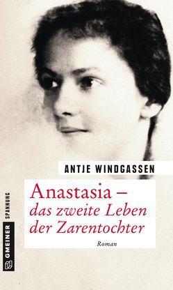 Anastasia – das zweite Leben der Zarentochter von Windgassen,  Antje