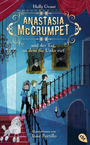 Anastasia McCrumpet und der Tag, an dem die Unke rief von Grant,  Holly, Höfker,  Ursula, Portillo,  Josie