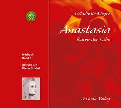 Anastasia, Raum der Liebe (CD) von Megre,  Wladimir, Strobel,  Dieter