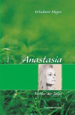 Anastasia / Anastasia, Tochter der Taiga von Kunkel,  Helmut, Megre,  Wladimir