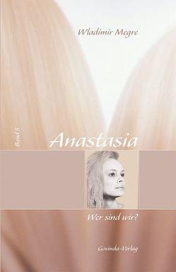 Anastasia / Anastasia, Wer sind wir? von Kunkel,  Helmut, Megre,  Wladimir