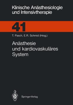 Anästhesie und kardiovaskuläres System von Pasch,  Thomas, Schmid,  Edith R.