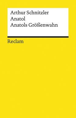 Anatol. Anatols Größenwahn von Scheffel,  Michael, Schnitzler,  Arthur