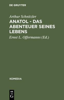 Anatol – Das Abenteuer seines Lebens von Offermanns,  Ernst L., Schnitzler,  Arthur