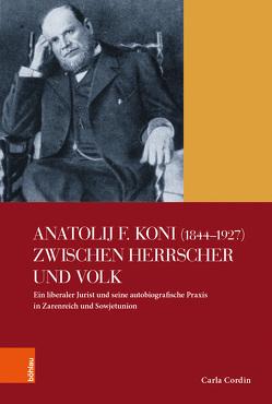 Anatolij F. Koni (1844−1927) zwischen Herrscher und Volk von Cordin,  Carla
