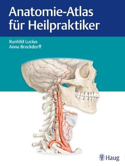 Anatomie-Atlas für Heilpraktiker von Brockdorff,  Anna, Lucius,  Runhild