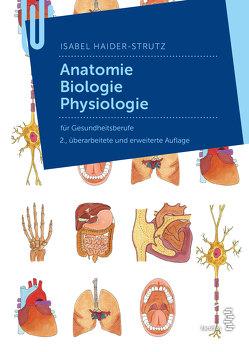 Anatomie – Biologie – Physiologie von Haider-Strutz,  Isabel