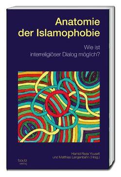 Anatomie der Islamophobie von Langenbahn,  Matthias, Yousefi,  Hamid Reza