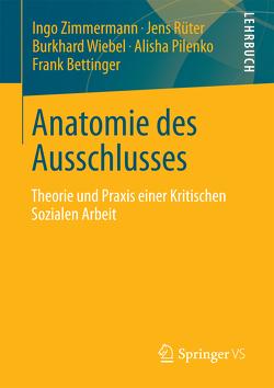 Anatomie des Ausschlusses von Bettinger,  Frank, Pilenko,  Alisha, Rüter,  Jens, Wiebel,  Burkhard, Zimmermann,  Ingo