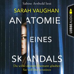 Anatomie eines Skandals von Arnhold,  Sabine, Leibmann,  Ute, Vaughan,  Sarah
