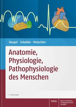 Anatomie, Physiologie, Pathophysiologie des Menschen von Mutschler,  Ernst, Schaible,  Hans-Georg, Vaupel,  Peter