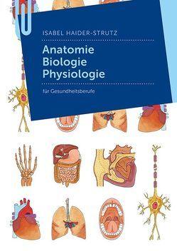 Anatomie und Pathophysiologie von Haider-Strutz,  Isabel