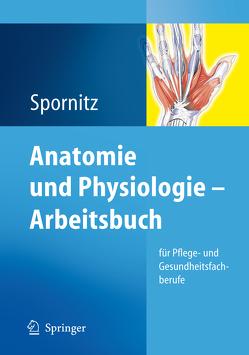 Anatomie und Physiologie – Arbeitsbuch von Spornitz,  Udo M.