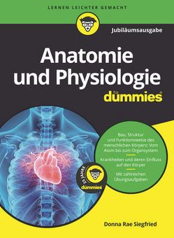Anatomie und Physiologie für Dummies Jubiläumsausgabe von DuPree,  Pat, Rae-Dupree,  Janet, Siegfried,  Donna Rae