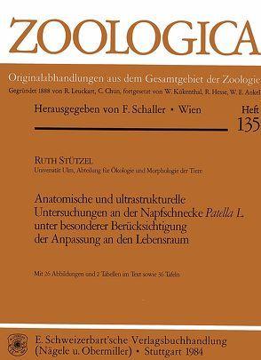 Anatomische und Ultrastrukturelle Untersuchungen an der Napfschnecke Patella L. unter besonderer Berücksichtigung der Anpassung an den Lebensraum von Stützel,  Ruth