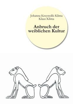 Anbruch der weiblichen Kultur von Klima,  Klaus, Krzystolik-Klima,  Johanna
