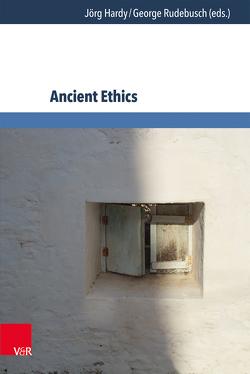 Ancient Ethics von Hardy,  Jörg, Rudebusch,  George