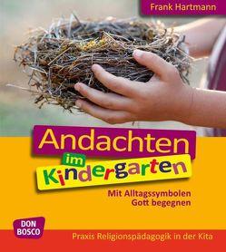 Andachten im Kindergarten von Hartmann,  Frank