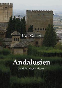 Andalusien von Geilert,  Uwe