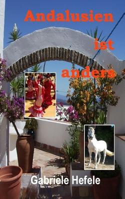 Andalusien ist anders von Hefele,  Gabriele
