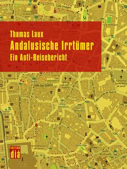 Andalusische Irrtümer von Laux,  Thomas