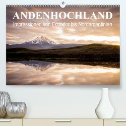 Andenhochland – Impressionen von Ecuador bis Nordargentinien (Premium, hochwertiger DIN A2 Wandkalender 2020, Kunstdruck in Hochglanz) von Schwab,  Felix