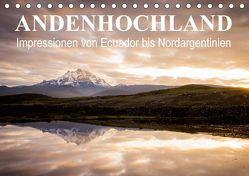 Andenhochland – Impressionen von Ecuador bis Nordargentinien (Tischkalender 2018 DIN A5 quer) von Schwab,  Felix