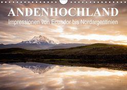 Andenhochland – Impressionen von Ecuador bis Nordargentinien (Wandkalender 2018 DIN A4 quer) von Schwab,  Felix