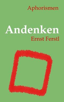 Andenken von Ferstl,  Ernst