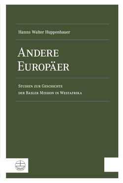 Andere Europäer von Huppenbauer,  Hanns Walter