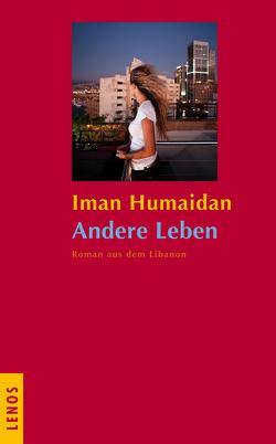 Andere Leben von Humaidan,  Iman, Karachouli,  Regina