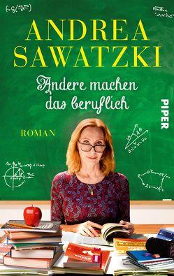 Andere machen das beruflich von Sawatzki,  Andrea