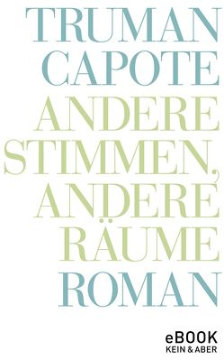 Andere Stimmen, andere Räume von Capote,  Truman, Roshani,  Anuschka, Zerning,  Heidi