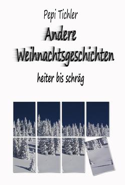 Andere Weihnachtsgeschichten von Tichler,  Pepi
