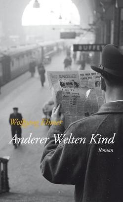 Anderer Welten Kind von Ehmer,  Wolfgang