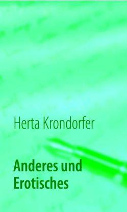 Anderes und Erotisches von Krondorfer,  Herta
