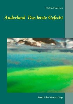 Anderland  Das letzte Gefecht von Giersch,  Michael