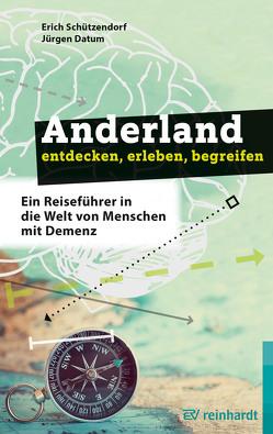 Anderland entdecken, erleben, begreifen von Datum,  Jürgen, Heider,  Manfred, Schützendorf,  Erich