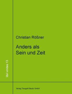 Anders als Sein und Zeit von Rößner,  Christian