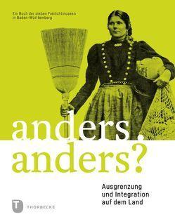 Anders. Anders? von Arbeitsgemeinschaft der Freilichtmuseen in Baden-Württemberg, Landesstelle für Museumsbetreuung Baden-Württemberg