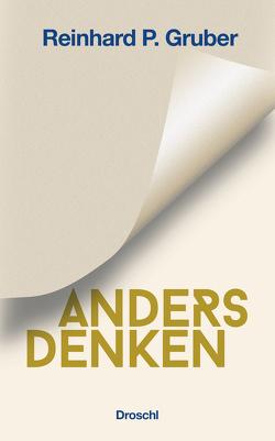 Anders Denken von Gruber,  Reinhard P