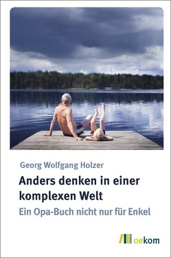 Anders denken in einer komplexen Welt von Holzer,  Wolfgang