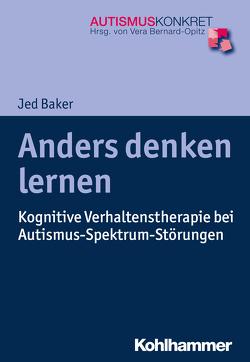 Anders denken lernen von Baker,  Jed, Bernard-Opitz,  Vera, Ries,  Lena