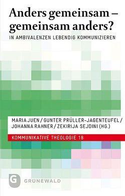 Anders gemeinsam – gemeinsam anders? von Juen,  Maria, Prüller-Jagenteufel,  Gunter M, Rahner,  Johanna, Sejdini,  Zekirija