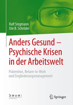 Anders Gesund – Psychische Krisen in der Arbeitswelt von Loos,  Peter, Schröder,  Ute B, Stegmann,  Ralf