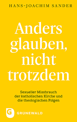 Anders glauben, nicht trotzdem von Sander,  Hans-Joachim