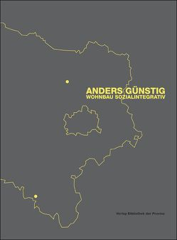 Anders günstig – Wohnbau sozialintegrativ von Aigner,  Anita, Ott-Reinisch,  Irene, Rajakovics,  Paul