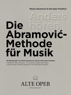Anders hören – Die Abramović-Methode für Musik von Pott,  Kristina, Seiberts,  Ruth, Woll,  Bjørn