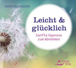 Leicht & glücklich von Anders,  Marion