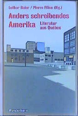 Anders schreibendes Amerika von Aquin,  Hubert, Aumüller,  Uli, Baier,  Lothar, Chen,  Ying, Ducharme,  Réjean, Filion,  Pierre, Thill,  Beate, Thill,  Hans